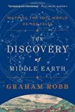 The Discovery of Middle Earth: Mapping the Lost World of the Celts 1st edition by Robb, Graham (2014) Paperback