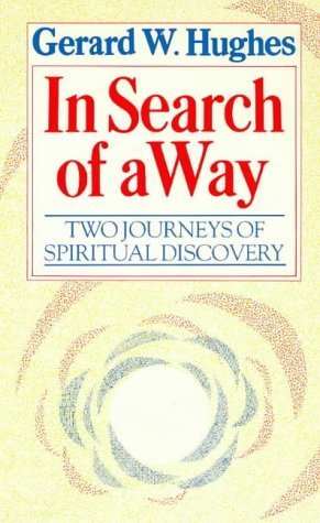 [(In Search of a Way : Two Journeys of Spiritual Discovery)] [By (author) Gerard W. Hughes] published on (November, 1986)