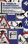 El Trabajo Garantizado. Una propuesta necesaria frente al desempleo y la precarización par Garzón