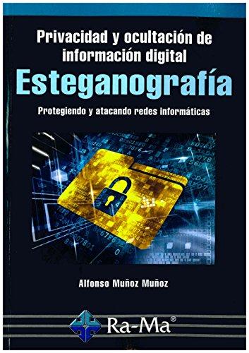 Esteganografía. Privacidad y ocultación información digital por ALFONSO MUÑOZ MUÑOZ