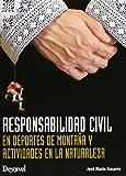 Responsabilidad Civil En Deportes De Montaña Y Actividades En La Naturaleza (Manuales (desnivel))