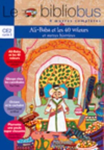 Le Bibliobus n° 15 CE2 Cycle 3 Parcours de lecture de 4 oeuvres complètes : Ali Baba et les 40 voleurs ; Gloups chez les cannibales ; Octave et le cachalot ; Plumette une poule super chouette