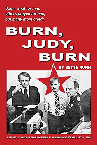 Burn, Judy Burn: A String of Murders from Louisiana to Indiana Made Steven Judy a 'Star' (English Edition) (String Chair)