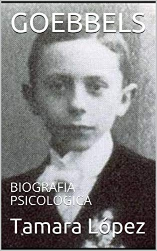 GOEBBELS: BIOGRAFIA PSICOLOGICA