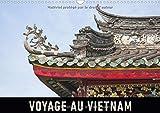 Voyage au Vietnam : Un voyage en images à travers le Vietnam. Calendrier mural A3 horizontal 2017...