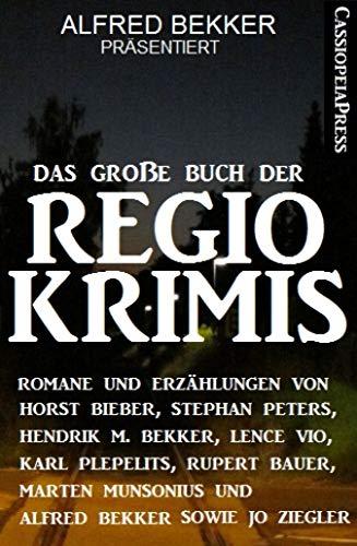 Regio-Krimis: Romane und Erzählungen: Cassiopeiapress Spannung ()