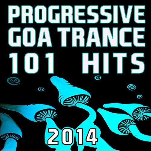Progressive Goa Trance 101 Hits 2014 DJ MIX (1 Hour Continuous Mix)