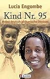 Kind Nr. 95: Meine deutsch-afrikanische Odyssee