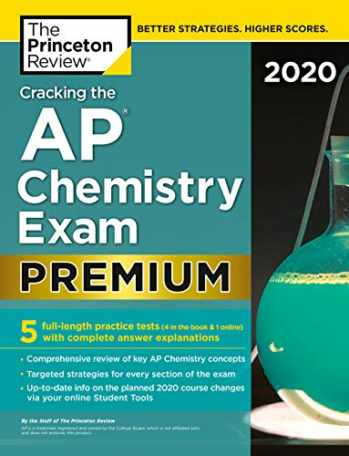Cracking the AP Chemistry Exam 2020, Premium Edition: 5 Practice Tests + Complete Content Review (College Test Preparation) (English Edition) (Test Chemie Ap)