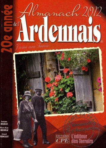 Almanach de l'ardennais 2012 par Lucienne Delille, Pierre-Jean Brassac, Gérard Nédellec