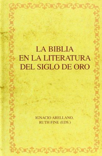 La Biblia en la literatura del Siglo de Oro (Biblioteca áurea hispánica)