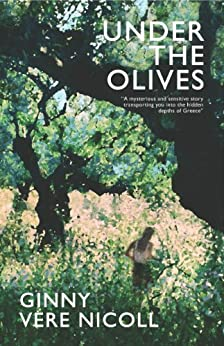 Under the Olives by [Vere Nicoll, Ginny ]