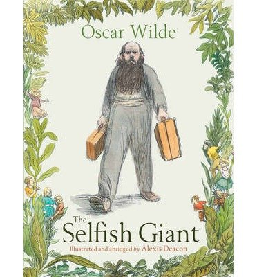 Portada del libro [(The Selfish Giant)] [ By (author) Oscar Wilde, Illustrated by Alexis Deacon ] [September, 2013]