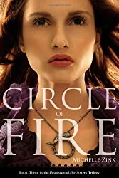 Circle of Fire (Prophecy of the Sisters Trilogy) by Michelle Zink (2011-08-03)