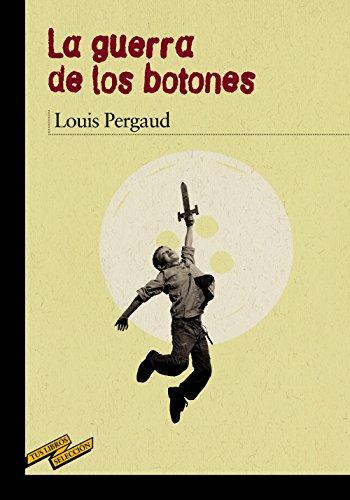 La guerra de los botones por Louis; Flores, Enrique (il.) Pergaud