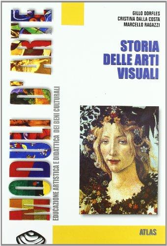 Moduli d'arte. Storia delle arti visuali. Per la Scuola media