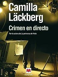 Crimen en directo par Camilla Läckberg