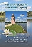 Wander- und Naturführer Dresden und Umgebung Band 3: Wanderführer Dresden - Moritzburg, Radebeul, Meißen