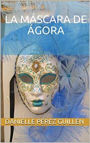 La Máscara de Ágora