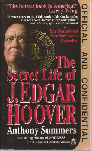 Official and Confidential: Secret Life of J.Edgar Hoover by Anthony Summers (1994-04-28)
