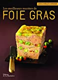 Telecharger Livres Les meilleures recettes de foie gras (PDF,EPUB,MOBI) gratuits en Francaise