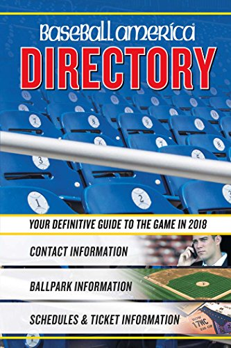 Baseball America 2018 Directory: Who's Who in Baseball, and Where to Find Them (Baseball America Directory)