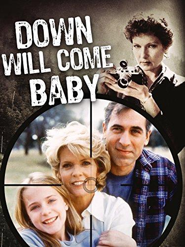 Tückische Freundschaft - Die Rache einer Mutter (Down Will Come Baby)
