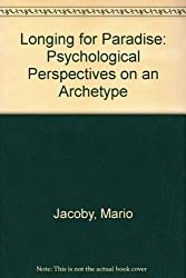 Longing for Paradise: Psychological Perspectives on an Archetype