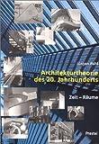 Architekturtheorie des 20. Jahrhunderts: Zeit-Räume by Jürgen Pahl (1999-05-27)