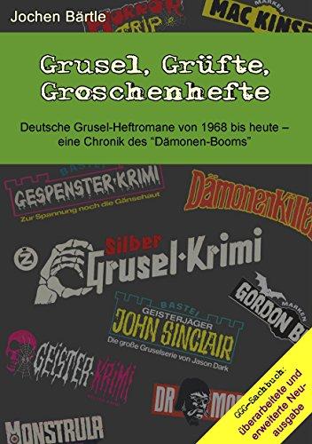 """Grusel, Grüfte, Groschenhefte: Deutsche Grusel-Heftromane von 1968 bis heute - eine Chronik des """"Dämonen-Booms"""""""