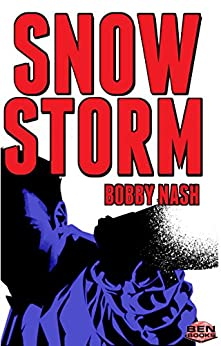 SNOW STORM (English Edition) di [Nash, Bobby]
