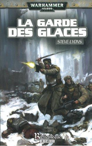 La Garde impériale, Tome 1 : La garde des glaces