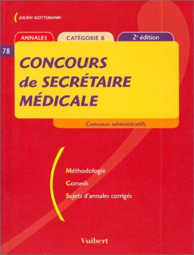 Concours de secrétaire médicale : Méthodologie Conseils Sujets d'annales corrigés