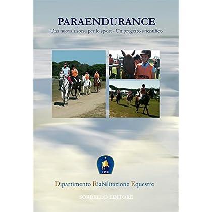 Paraendurance: Una Nuova Risorsa Per Lo Sport - Un Progetto Scientifico