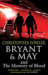 Bryant & May and the Memory of Blood: (Bryant & May Book 9)