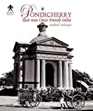 Pondicherry: That was once French India
