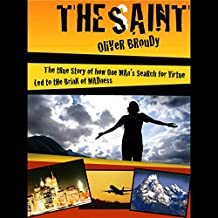 The Saint: The True Story of How One Man's Search for Virtue Led to the Brink of Madness