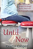 Until Now: Until Series Book 1 by Cristin Cooper