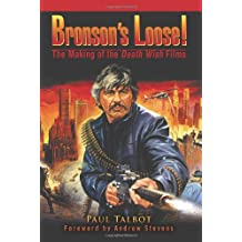 Bronsonýs Loose!: The Making of the Death Wish Films