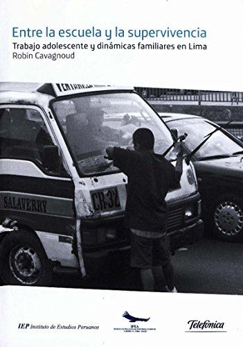 Entre la escuela y la supervivencia: Trabajo adolescente y dinámicas familiares en Lima (Travaux de l'IFÉA) por Robin Cavagnoud