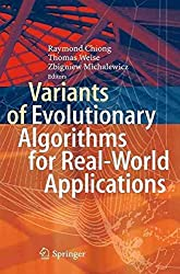 [(Variants of Evolutionary Algorithms for Real-World Applications)] [Edited by Raymond Chiong ] published on (January, 2014)