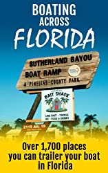 Boating Across Florida: Over 1,700 places you can trailer your boat in FL (English Edition)