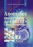 Anomalies moléculaires des cancers: Ciblage thérapeutique
