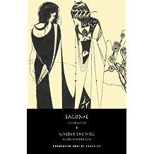 Salome / Under The Hill (Forbidden Erotic Classics)