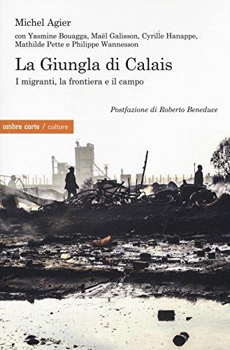 _ La giungla di Calais. I migranti, la frontiera e il campo libri in pdf gratis