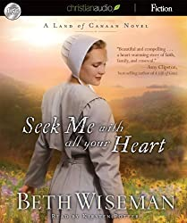 Seek Me With All Your Heart by Beth Wiseman (2010-10-19)