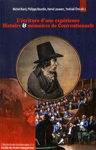 L'criture d'une exprience : Rvolution, histoire et mmoires de Conventionnels