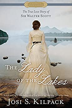 The Lady of the Lakes (Historical Proper Romance) by [Kilpack, Josi S.]