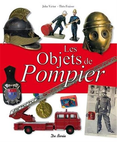 Objets de Pompier (les) par Fraisse Theo, Victor John