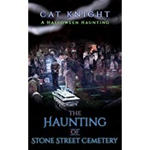 The Haunting of Stone Street Cemetery: A Halloween Haunting